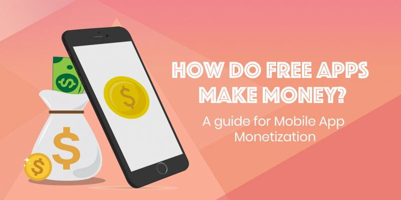 How Do Free Apps Make Money – Free Apps Monetization